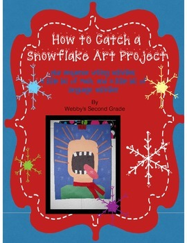 How to Catch a Snowflake Art Project and Much More!