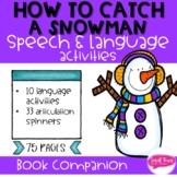 How to Catch a Snowman: Speech & Language Activities