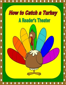 How to Catch a Turkey  --  A Reader's Theater