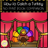 How to Catch a Turkey NO PRINT Interactive Book Companion for Speech Therapy