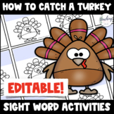 How to Catch a Turkey Sight Word Games - FULLY EDITABLE!