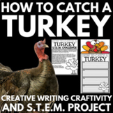 How to Catch a Turkey - Thanksgiving - Creative Writing and STEM Challenge