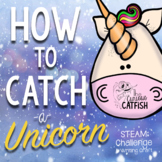How to Catch a Unicorn: Book Companion and STEAM Challenge