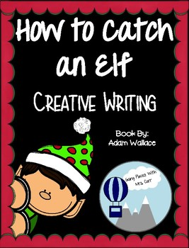 How to Catch an Elf Creative Writing