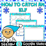 How to Catch an Elf DIGITAL Writing | Seesaw & Google Slides