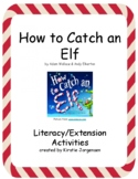 How to Catch an Elf Literacy/Extension Activity