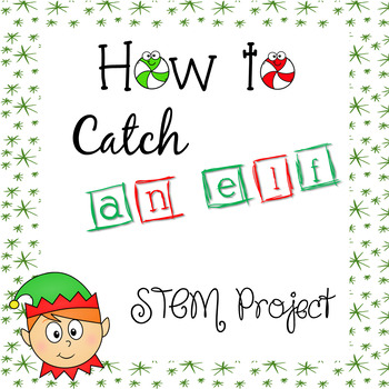 How to Catch an Elf STEM Project