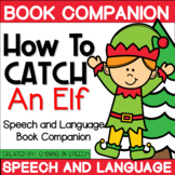 How to Catch an Elf Speech and Language Book Companion