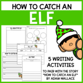 How to Catch an Elf - Writing Activities