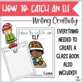 How to Catch an Elf Writing Craftivity