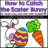 How to Catch the Easter Bunny Literature Unit