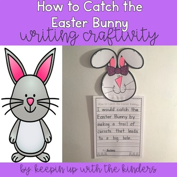 How to Catch the Easter Bunny Writing Craftivity