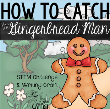 How to Catch the Gingerbread Man: STEM Challenge and Writing Craft