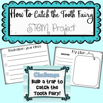 How to Catch the Tooth Fairy STEM Project
