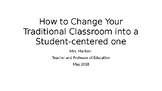 How to Change Your Traditional Classroom into a Student-Ce