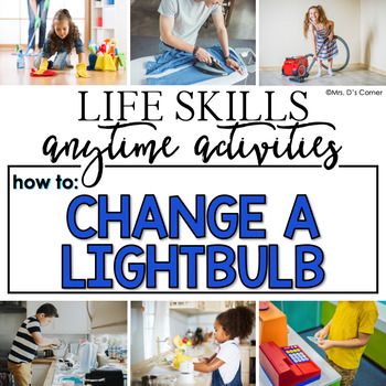 How to Change a Lightbulb Life Skill Anytime Activity | Life Skills Activities