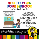 How to Clean Your Bedroom: A Social Story Adapted Book for