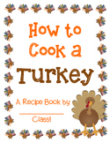 How to Cook a Turkey Class Recipe Book