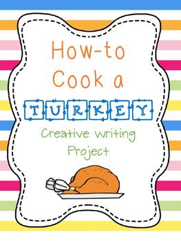 How to Cook a Turkey -- Creative Writing Project!