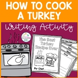 How To Cook A Turkey - Recipe Book Writing Activity