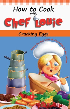 How to Cook with Chef Louie - Cracking Eggs Cookbook