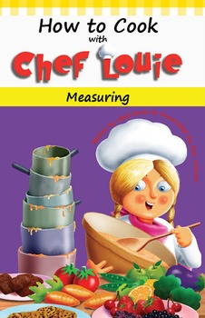 How to Cook with Chef Louie - Measuring Cookbook