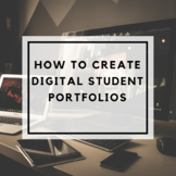 How to Create Digital Student Portfolios