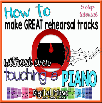 How to Create GREAT Rehearsal Tracks Without a Piano