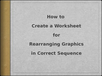 How to Create Worksheet for Rearranging Graphics in Correct Sequence