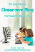 How to Create a Classroom Website (Blog)