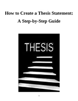 How to Create a Thesis Statement: A Step-by-Step Guide