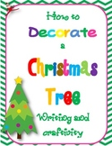 How to Decorate a Christmas Tree Common Core Writing and Craftivity