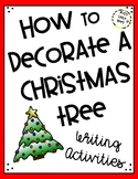 How to Decorate a Christmas Tree - Writing Activities