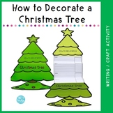 How to Decorate a Christmas Tree - writing craftivity