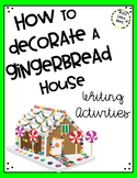 How to Decorate a Gingerbread House - Writing Activities