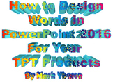 How to Design Words in PowerPoint 2016 For Your TPT Products