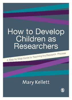 How to Develop Children as Researchers: A Step by Step Guide to Teaching....