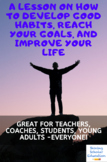 How to Develop Good Habits, Reach Your Goals, and Improve Your Life (preview)