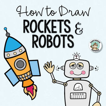 How to Draw Rockets and Robots