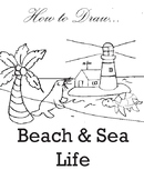 How-to-Draw: Sea Creatures and Beach Life