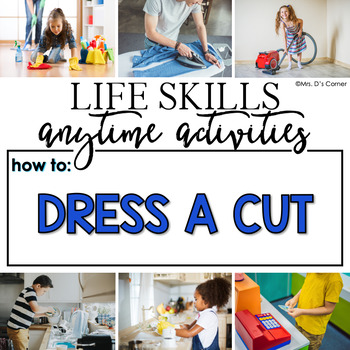 How to Dress a Cut Life Skill Anytime Activity | Life Skills Activities