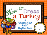 "How to Dress a Turkey, a ""choose your path"" rhythm game for half note"