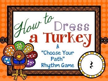 "How to Dress a Turkey, a ""choose your path"" rhythm game for quarter rest"