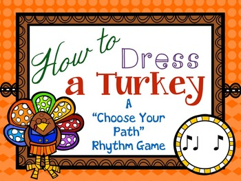 """How to Dress a Turkey, a """"choose your path"""" rhythm game for syncopa"""