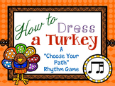 "How to Dress a Turkey, a ""choose your path"" rhythm game for ti-tika/ti-tiri"