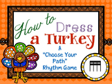 "How to Dress a Turkey, a ""choose your path"" rhythm game for tika-tika/tiri-tiri"