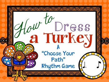"How to Dress a Turkey, a ""choose your path"" rhythm game for tom-ti/tam-ti"