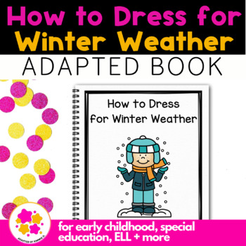 How to Dress for Winter Weather: A Social Story Adapted Book