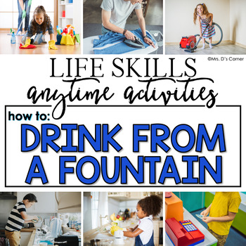 How to Drink from a Fountain Life Skill Anytime Activity | Life Skills Activity
