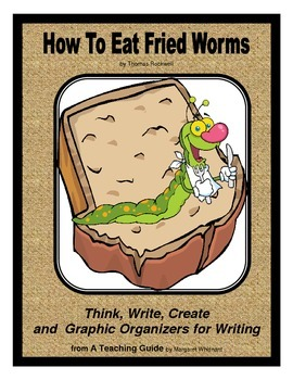 How to Eat Fried Worms  Thinking Skills and Graphic Organizers for Writing